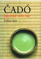 Sóšicu Sen: Čadó - Japonská cesta čaje