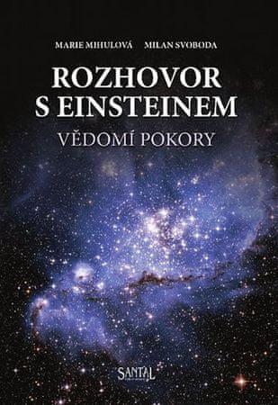 Mihulová M., Svoboda M.: Rozhovor s Einsteinem - Vědomí pokory + CD