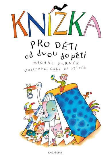 Černík Michal: Knížka pro děti od dvou do pěti