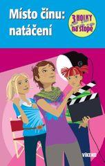 Wich Henriette: Místo činu: natáčení - Tři holky na stopě