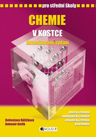 Kotlík Bohumír: Chemie v kostce pro SŠ