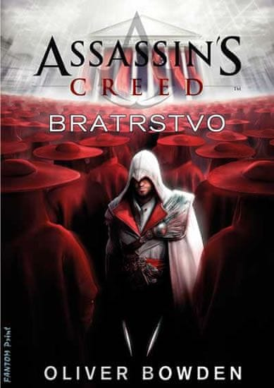 Bowden Oliver: Assassin´s Creed 2 - Bratrstvo