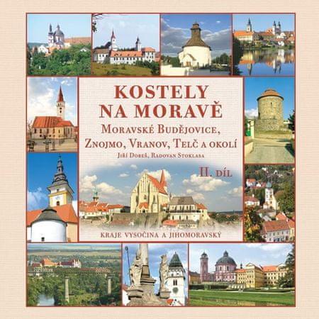 Dobeš Jiří, Stoklasa Radovan: Kostely na Moravě 2. díl (Moravské Budějovice, Znojmo, Vranov, Telč a
