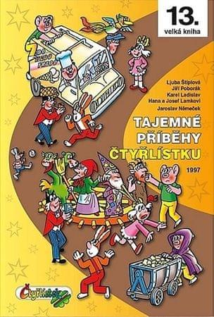 Němeček J., Poborák J., Lamkovi H. a J.,: Tajemné příběhy Čtyřlístku 1997 (13. kniha)