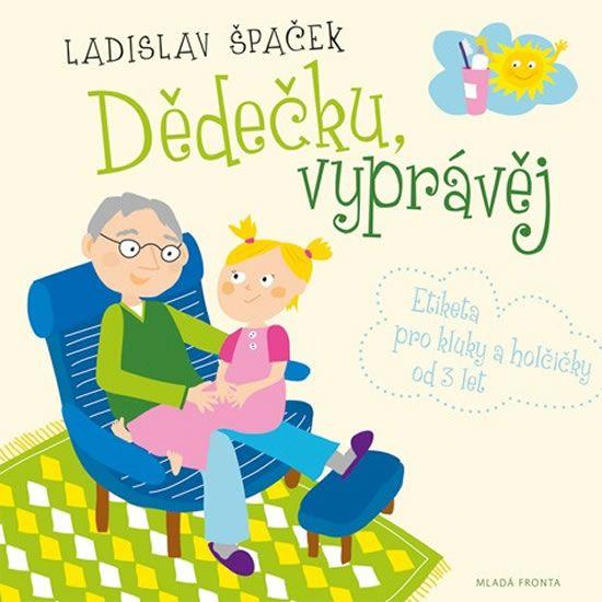 Špaček Ladislav: Dědečku, vyprávěj - Etiketa pro kluky a holčičky od tří let + CD