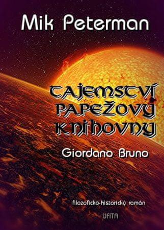 Peterman Mik: Tajemství papežovy knihovny 3 - Giordano Bruno,