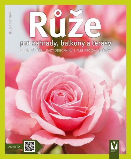 Heitzová Halina: Růže pro zahrady, balkony a terasy
