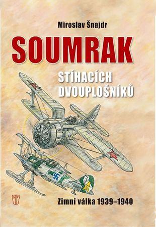 Šnajdr Miroslav: Soumrak stíhacích dvouplošníků - Zimní válka 1939-40