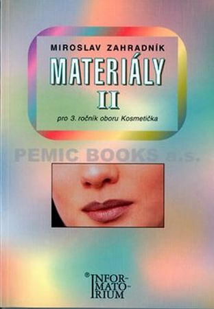Zahradník Miroslav: Materiály II - Pro 3. ročník UO Kosmetika