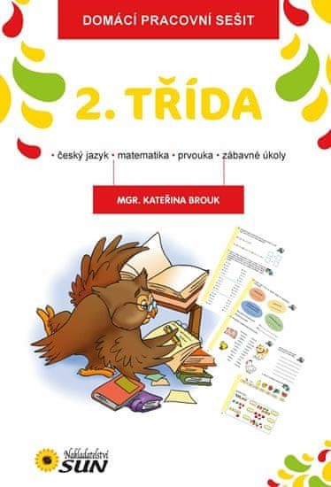 Brouk Kateřina: 2. třída (český jazyk, matematika, prvouka, zábavné úkoly)