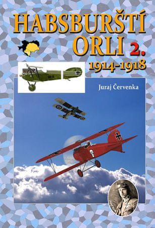 Červenka Juraj: Habsburští orli 2. 1914-1918