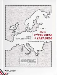 Applebaumová Anna: Mezi Východem a Západem