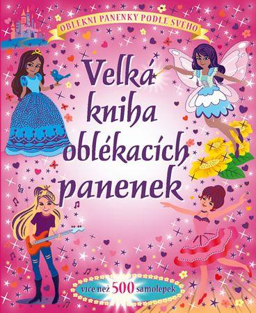 Velká kniha oblékacích panenek - Více než 500 samolepek