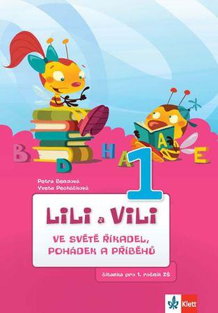 Bendová Petra, Pecháčková Yveta,: Lili a Vili 1 – Ve světě říkadel, pohádek a příběhů -  čítanka pro