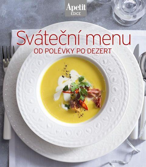 Sváteční menu od polévky po dezert (Edice Apetit)
