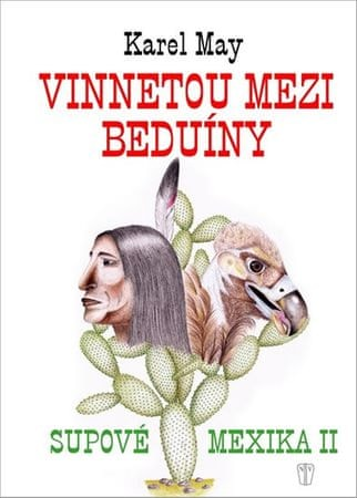 May Karel: Vinnetou mezi beduíny - Supové mexika II.