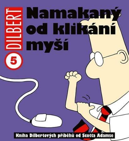 Adams Scott: Dilbert 5 - Namakaný od klikání myší