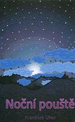 Uher František: Noční pouště