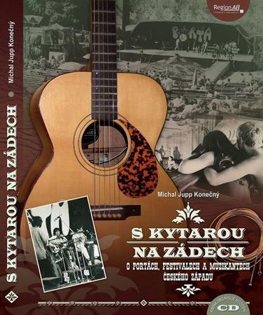 Konečný Michal Jupp: S kytarou na zádech - O Portách, festivalech a muzikantech českého západu + CD