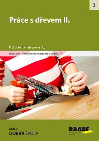 kolektiv autorů: Práce se dřevem II