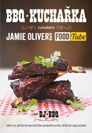 """DJ BBQ: BBQ kuchařka (z produkce """"Jamie Oliver`s FOOD Tube"""")"""