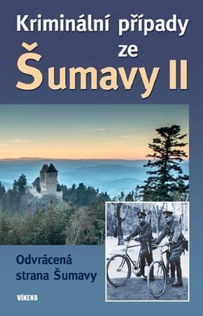 kolektiv autorů: Kriminální případy ze Šumavy II.
