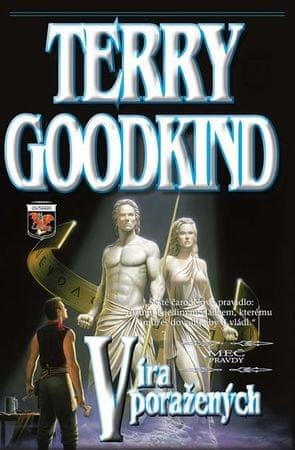 Goodkind Terry: Meč pravdy  6 - Víra poražených