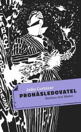 Cortázar Julio: Pronásledovatel