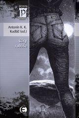Kudláč Antonín K. K.: Cáry rubáše (Edice Pevnost)