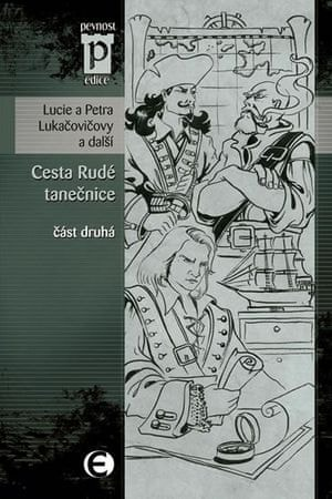 Lukačovičovy Lucie a Petra: Cesta Rudé tanečnice - část druhá (Edice Pevnost)