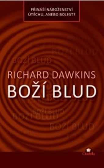 Dawkins Richard: Boží blud - Přináší náboženství útěchu, anebo bolest?