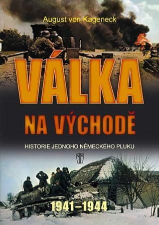 Kageneck August von: Válka na východě - Historie jednoho německého pluku 1941-1944