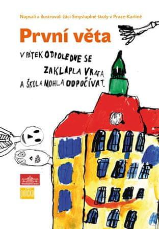Žáci Smysluplné školy v Praze-Karlíně: První věta
