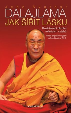 Jeho Svatost dalajlama: Jak šířit lásku - Rozšiřování okruhu milujících vztahů