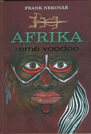 Nekovář Frank: Afrika  země voodoo