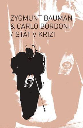 Bauman Zygmunt, Bordoni Carlo: Stát v krizi