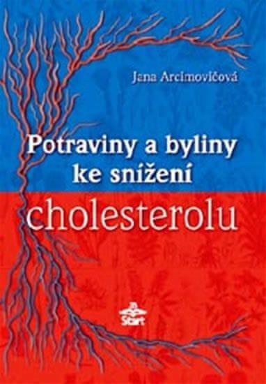 Arcimovičová Jana: Potraviny a byliny ke snížení cholesterolu