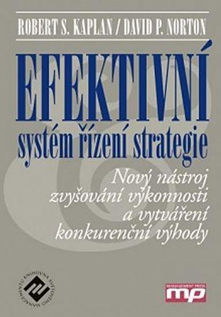 Kaplan Robert S., Norton David P.,: Efektivní systém řízení strategie - Nový
