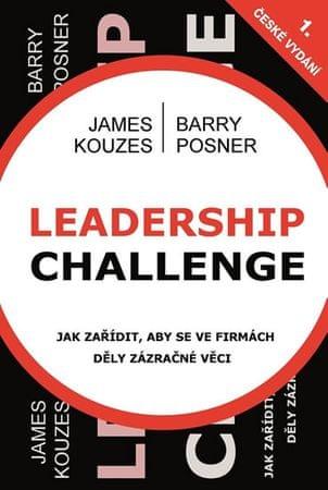 Kouzes James, Posner Barry: Leadership Challenge