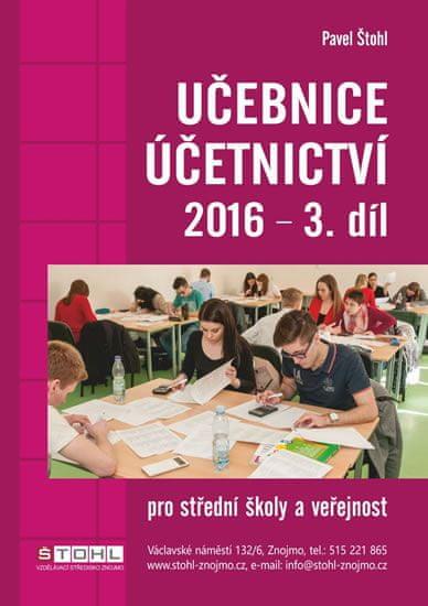 Štohl Pavel: Učebnice Účetnictví III. díl 2016