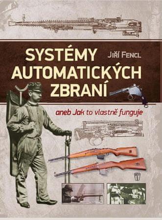 Fencl Jiří: Systémy automatických zbraní