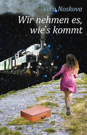 Nosková Věra: Wir nehmen es, wie´s kommt