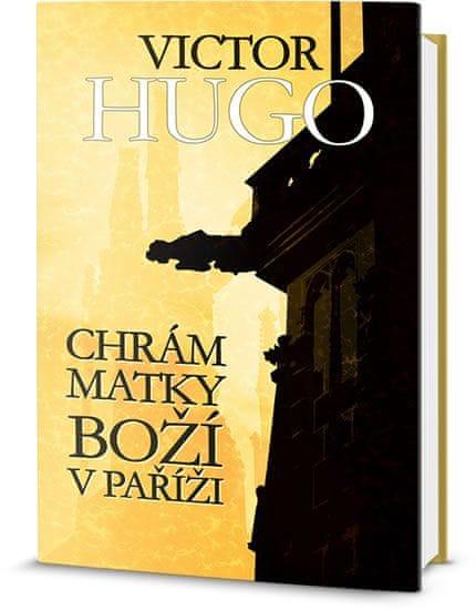 Hugo Victor: Chrám Matky Boží v Paříži