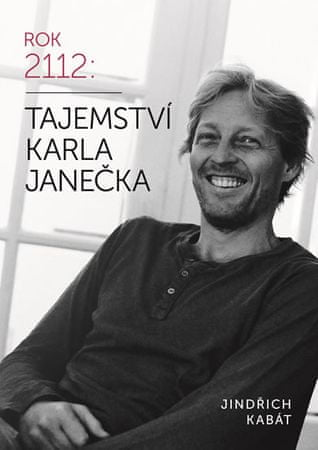Kabát Jindřich: Tajemství Karla Janečka