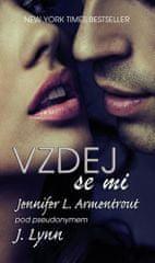 Armentrout Jennifer L. / Lynn J.: Vzdej se mi