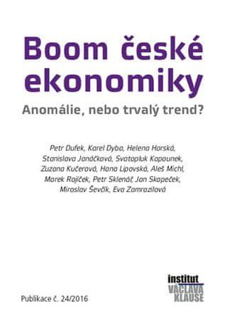 kolektiv autorů: Boom české ekonomiky - Anomálie, nebo trvalý trend?