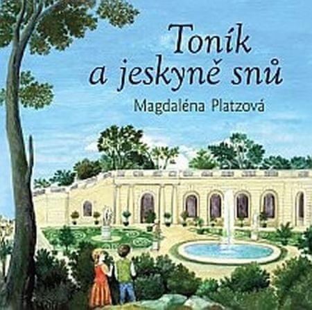 Platzová Magdaléna: Toník a jeskyně snů