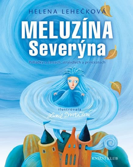 Lehečková Helena: Meluzína Severýna - Pohádky o čertech, strašidlech a princeznách