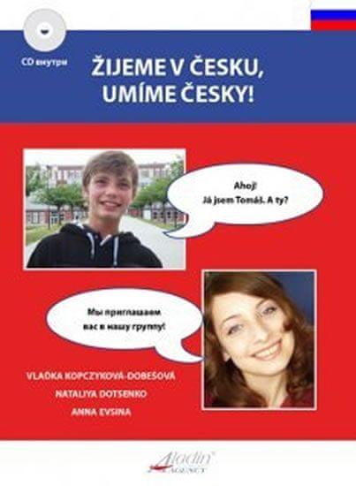 Kopczyková-Dobešová Vlaďka: Žijeme v česku, umíme česky + CD / AJ