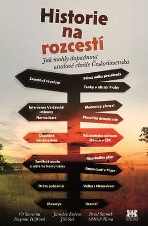 Smetana Vít a kolektiv: Historie na rozcestí - Jak mohly dopadnout osudové chvíle Československa